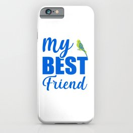 My Best Friend Is A Budgie by iPhone Case