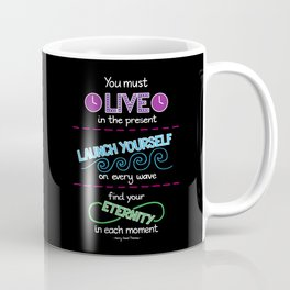 Live in the Present Coffee Mug