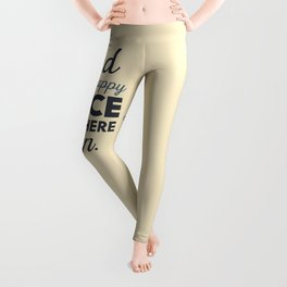 Wanderlust, find your happy place and go there, motivational quote, adventure, globetrotter Leggings