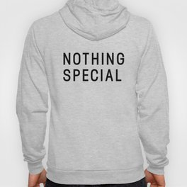 Nothing Special Hoody
