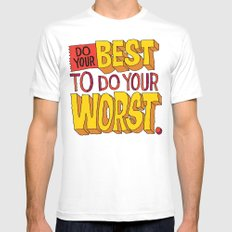 Do Your Best To Do Your Worst White MEDIUM Mens Fitted Tee