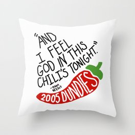I Feel God in this Chili's Tonight- The Office Throw Pillow