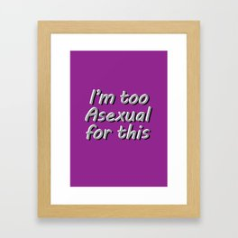 I'm Too Asexual For This - large purple bg Framed Art Print