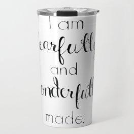 Fearfully and Wonderfully Made - Psalm 139:14 Travel Mug