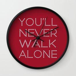 You'll Never Walk Alone Wall Clock