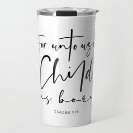 Unto us a Child is Born Travel Mug
