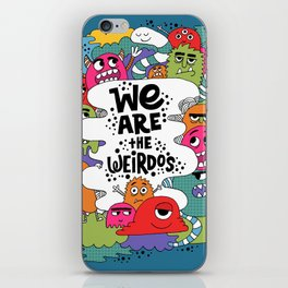we are the weirdos iPhone Skin