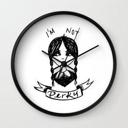I'm Not Perky Wall Clock