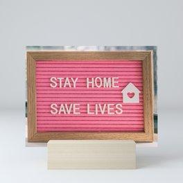 Stay home save lives Mini Art Print