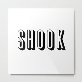 Shook Metal Print