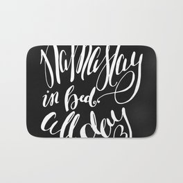 Namastay in Bed All Day - Yoga Quote - Black and white lettering - Hand Lettering Bath Mat