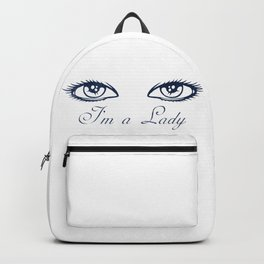 The lady's eyes - I'm a lady! Backpack
