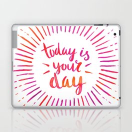 Today is Your Day (PINK) Laptop & iPad Skin