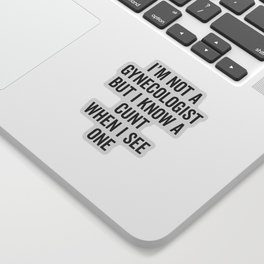 Know A Cunt Funny Quote Sticker