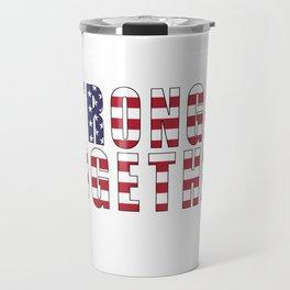 Stronger Together, Campaign Slogan Travel Mug