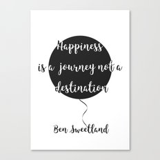 Happiness is a journey, not a destination Canvas Print
