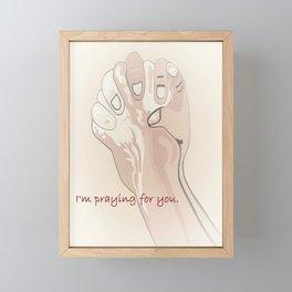 I'm Praying for You Framed Mini Art Print