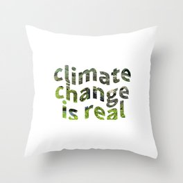 Climate Change Global Warming Is real Throw Pillow