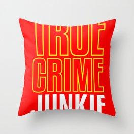 True Crime Junkie Podcast Fan Serial Killer Murder Throw Pillow