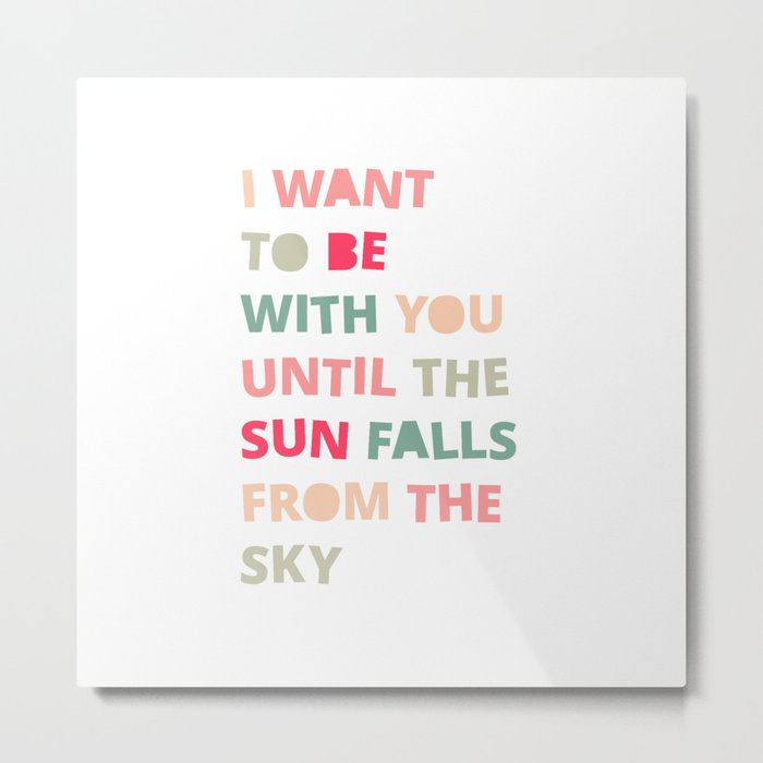 Until the Sun Falls from the Sky Metal Print