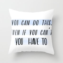 You Can Do It - Motivational Quote Throw Pillow