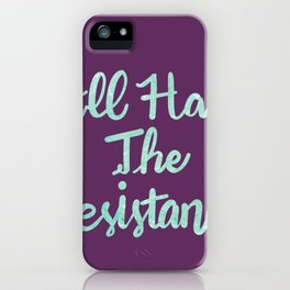 All Hai THe Resistance iPhone Case