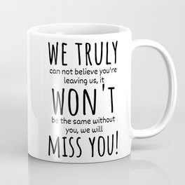 We Will Miss You, Going Away Gift For Boss Coworker Funny Gifts Coffee Mug