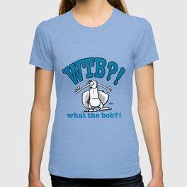 What the BOB? T-shirt