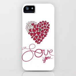 Love You . . . iPhone Case