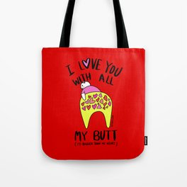 I love you with all my BUTT Tote Bag