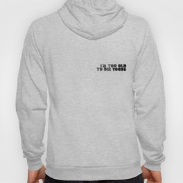 I am too old to die young Hoody