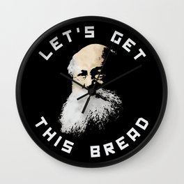 KROPOTKIN: LETS GET THIS BREAD Wall Clock