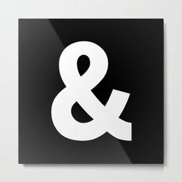 Ampersand (White & Black) Metal Print