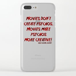 Movies Don't Create Psychos Clear iPhone Case