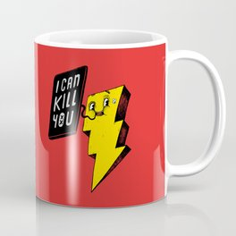 I can kill you! Coffee Mug
