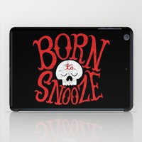 toddler iPad Cases featuring Born to Snooze by Chris Piascik