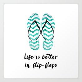 300dc53d463dc Life is better in flip flops    fun summer quote Art Print