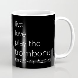 Live, love, play the trombone (dark colors) Coffee Mug