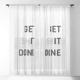 Get Sh (it) Done / Get it Done / Get Shit Done Sheer Curtain