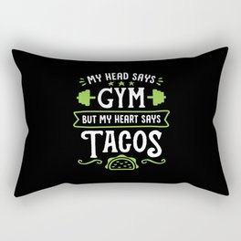 My Head Says Gym But My Heart Says Tacos (Typography) Rectangular Pillow