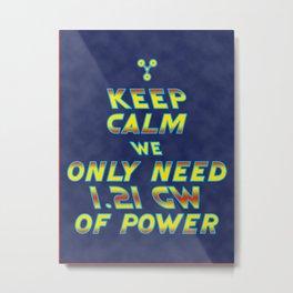 1.21 GW of Power Metal Print