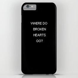 Where Do Broken Hearts Go- One Direction iPhone Case