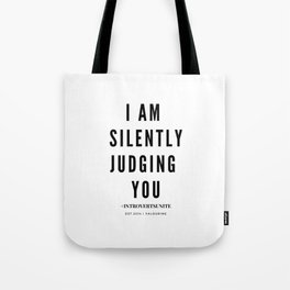 I am Silently Judging You | Introverts Unite Tote Bag