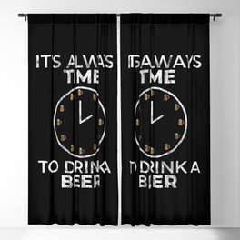 It's Always Time To Drink A Beer for Beer Lover Blackout Curtain