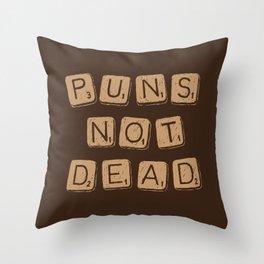 Puns Not Dead 2 Throw Pillow