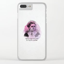 Marie Curie - Science Portrait - Nothing in Life is to be Feared. Clear iPhone Case