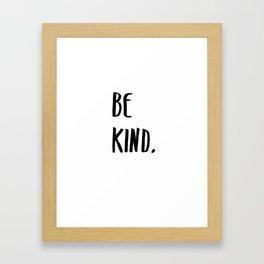 Be Kind Kindness Typography Art Framed Art Print