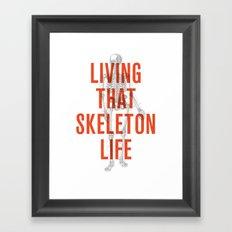 Living That Skeleton Life Framed Art Print