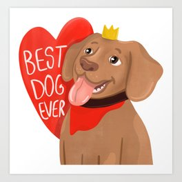 Best Dog Ever! Cute Puppy illustration for dog lovers Art Print