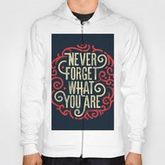 Never forget what you are Hoody